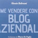 Come vendere con il blog aziendale – la mia recensione
