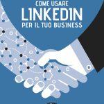 Linkedin per il business: il mio ultimo libro
