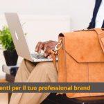 3 Luoghi dove costruire il tuo professional branding