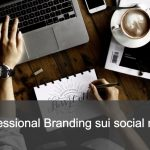 Fare Professional Branding sui Social Network