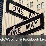 Facebook Live vs GotoWebinar: ha senso un confronto?